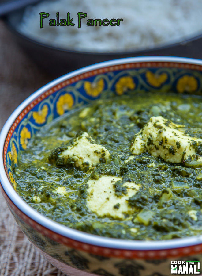 Palak Paneer- Spinach With Indian Cottage Cheese - Cook With Manali
