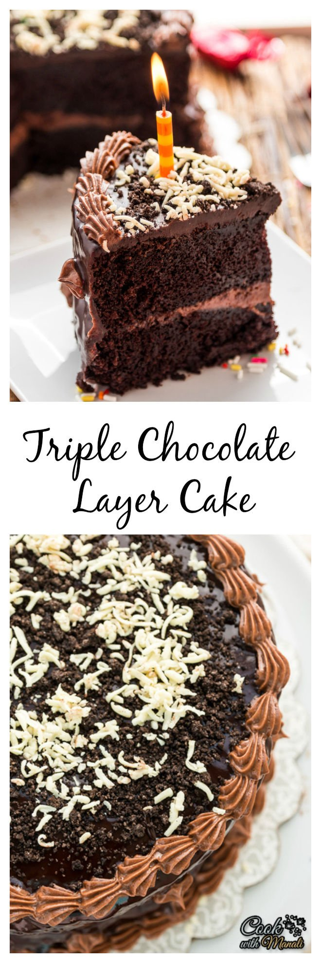 Triple Chocolate Layer Cake - Cook With Manali