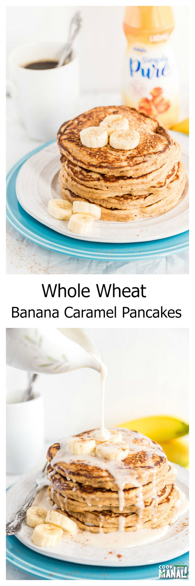 Whole Wheat Banana Caramel Pancakes Collage