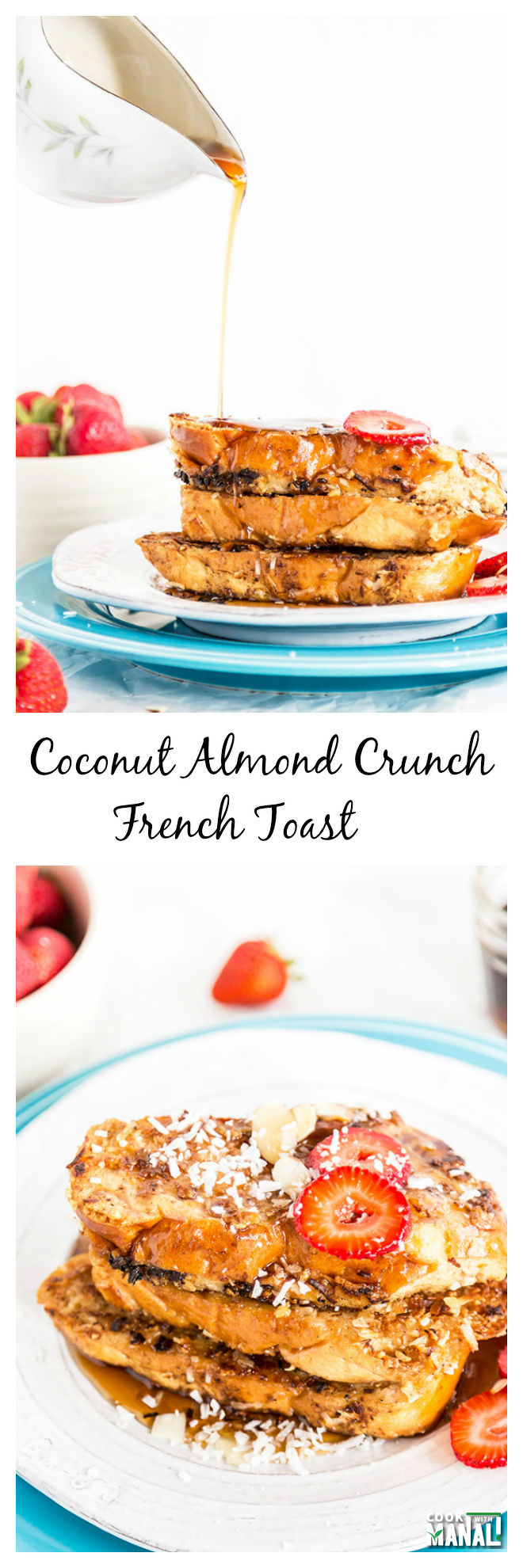 Coconut Almond Crunch French Toast Collage
