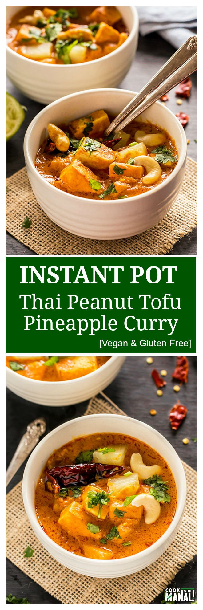 Instant Pot Thai Peanut Tofu Pineapple Curry - Cook With Manali