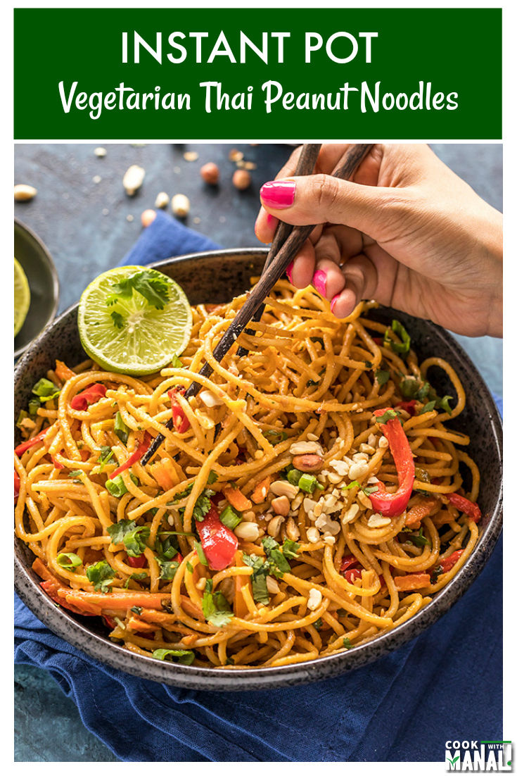 Vegetarian Thai Peanut Noodles made in the Instant Pot! Easy one-pot weeknight meal which gets done in less than 30 minutes! #vegetarian #instantpot #thai