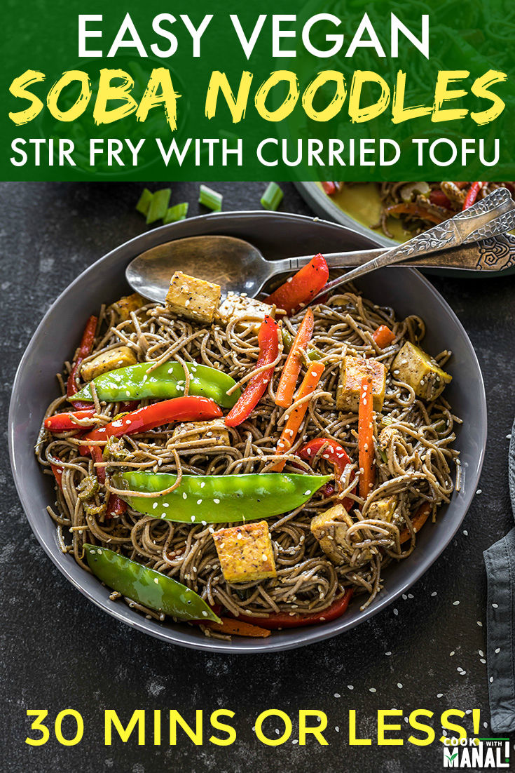Easy Vegan Soba Noodles Stir Fry with Curried Tofu is a quick and easy meal which gets done in 30 minutes or less! These noodles are packed with nutritious veggies and tofu and is the perfect meal for busy days! #vegan #glutenfree