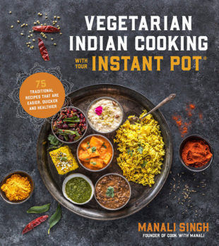 Vegetarian food blog fresh vegetarian recipes from scratch cook vegetarian indian cooking with your instant pot pre order giveaway forumfinder Gallery