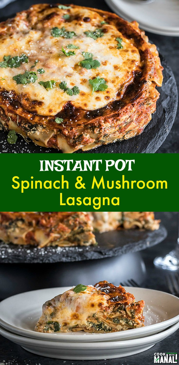 Spinach and Mushroom Lasagna filled with spinach, mushroom, ricotta, mozzarella cheese and made in the Instant Pot! #instantpot #lasagna #instantpotrecipe #vegetarian