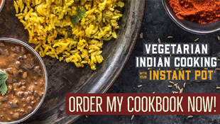 Get Manali's cookbook on Vegetarian Indian Cooking with your Instant Pot