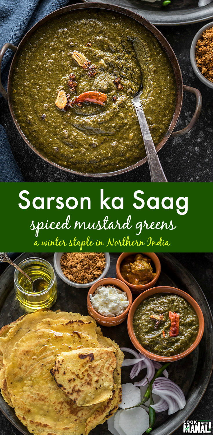 Sarson ka Saag is a winter staple in Northern India. Spiced greens are pureed and then served with makki roti (flatbread made with maize flour) and dollop of butter. It makes a wonderful vegetarian nutritious meal! #vegetarian #indianfood