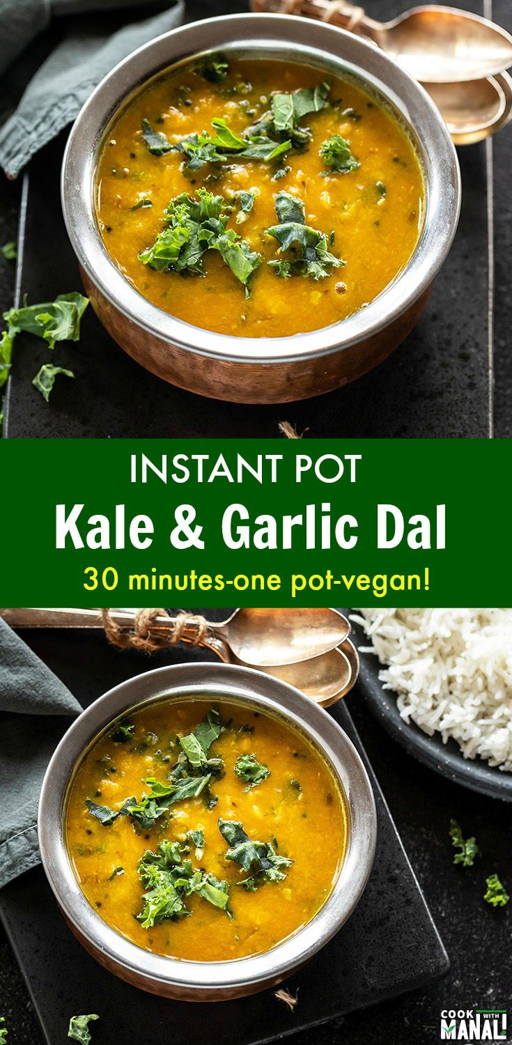 Healthy and nutritious Kale & Garlic Dal made in the Instant Pot! This easy and vegan dish gets done in less than 30 minutes! Serve over rice for a comforting meal. #indian #instantpot #vegan