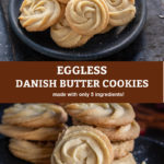 pinterest graphic for eggless danish butter cookies